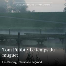 Tom Pillibi / Le temps du muguet