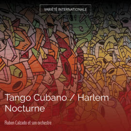 Tango Cubano / Harlem Nocturne
