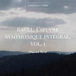 Ravel: L'œuvre symphonique intégral, Vol. 1