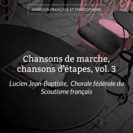 Chansons de marche, chansons d'étapes, vol. 3