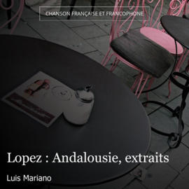Lopez : Andalousie, extraits