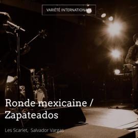 Ronde mexicaine / Zapateados