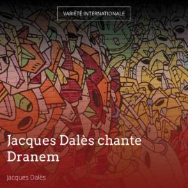 Jacques Dalès chante Dranem