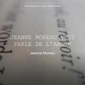 Jeanne Moreau vous parle de l'amour