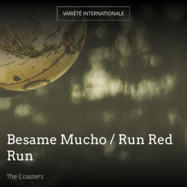 Besame Mucho / Run Red Run