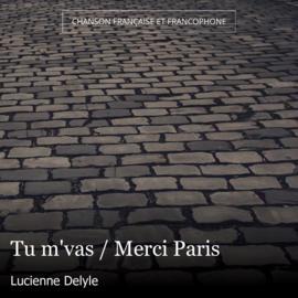 Tu m'vas / Merci Paris