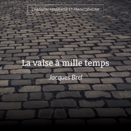 La valse à mille temps
