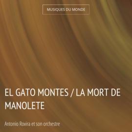 El Gato Montes / La mort de Manolete
