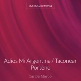 Adios Mi Argentina / Taconear Porteno