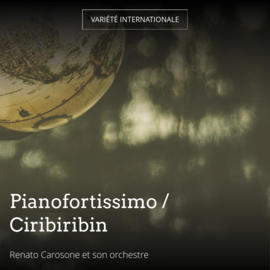 Pianofortissimo / Ciribiribin