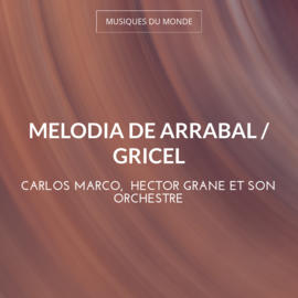 Melodia de Arrabal / Gricel