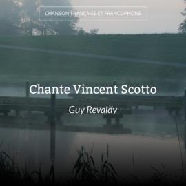 Chante Vincent Scotto