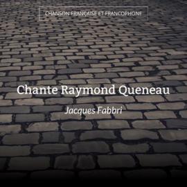 Chante Raymond Queneau