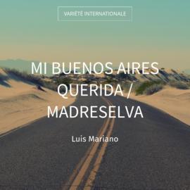 Mi Buenos Aires Querida / Madreselva