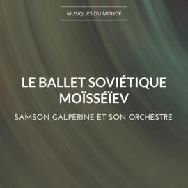 Le ballet soviétique Moïsséïev