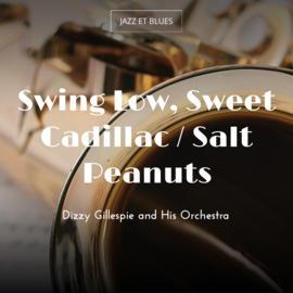 Swing Low, Sweet Cadillac / Salt Peanuts