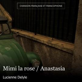 Mimi la rose / Anastasia