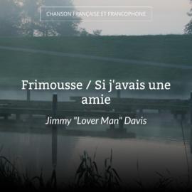 Frimousse / Si j'avais une amie