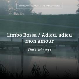 Limbo Bossa / Adieu, adieu mon amour