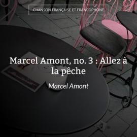 Marcel Amont, no. 3 : Allez à la pêche