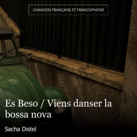 Es Beso / Viens danser la bossa nova