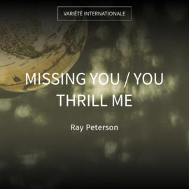 Missing You / You Thrill Me