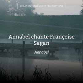 Annabel chante Françoise Sagan