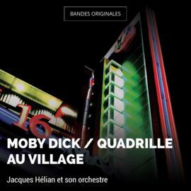 Moby Dick / Quadrille au village