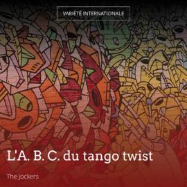 L'A. B. C. du tango twist