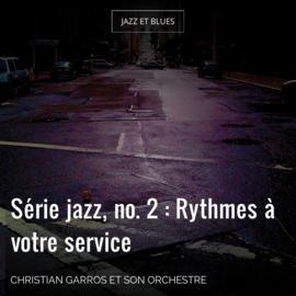 Série jazz, no. 2 : Rythmes à votre service