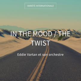 In the Mood / The Twist