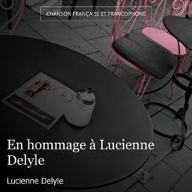 En hommage à Lucienne Delyle