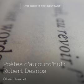 Poètes d'aujourd'hui : Robert Desnos