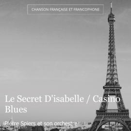 Le Secret D'isabelle / Casino Blues