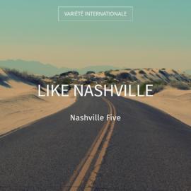 Like Nashville