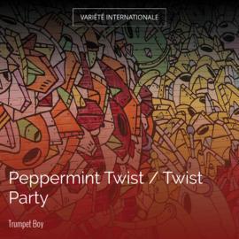 Peppermint Twist / Twist Party