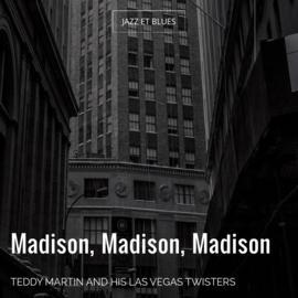 Madison, Madison, Madison
