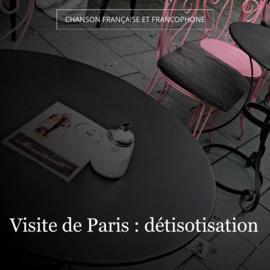 Visite de Paris : détisotisation