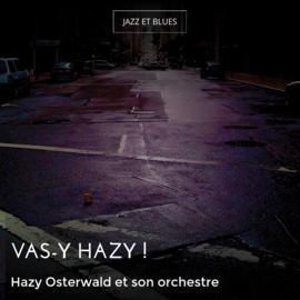 Vas-y Hazy !