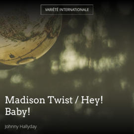 Madison Twist / Hey! Baby!
