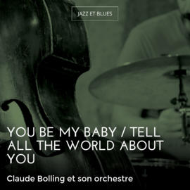 You Be My Baby / Tell All the World About You