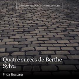 Quatre succès de Berthe Sylva