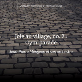 Joie au village, no. 2 : Gym-parade