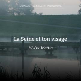 La Seine et ton visage