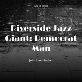 Riverside Jazz Giant: Democrat Man