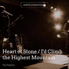 Heart of Stone / I'd Climb the Highest Mountain