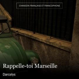 Rappelle-toi Marseille