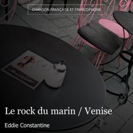 Le rock du marin / Venise