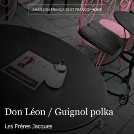 Don Léon / Guignol polka