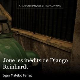 Joue les inédits de Django Reinhardt